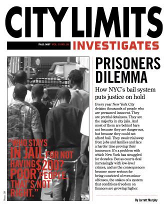 39354859-Prisoner-s-Dilemma-How-New-York-City-s-bail-system-puts-justice-on-hold-City-Limits-Magazine-citylimits-org copy