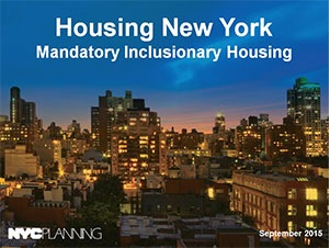The Mandatory Inclusionary Housing proposal would require a share of new housing units be income-targeted whenever a major rezoning takes place. Click here to read more about it.