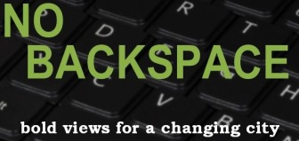 No Backspace is City Limits' new blog featuring a recurring cast of opinion writers passionate about New York people, policies and politics.